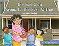 Link to book The Fun Club Goes to the Post Office