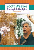 Link to book Scott Weaver: Toothpick Sculptor