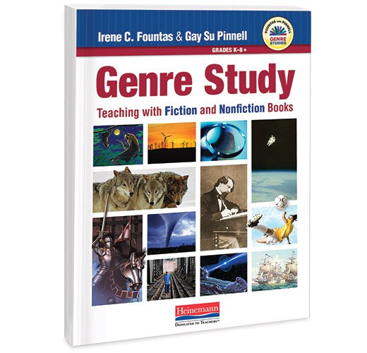 Genre Study Teaching with Fiction and Nonfiction Books