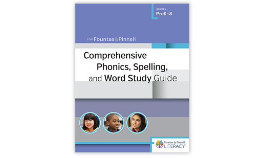 The Fountas & Pinnell Comprehensive Phonics, Spelling, and Word Study Guide