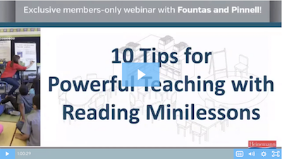Fountas & Pinnell Webinar: 10 Tips for Powerful Teaching with Reading Minilessons