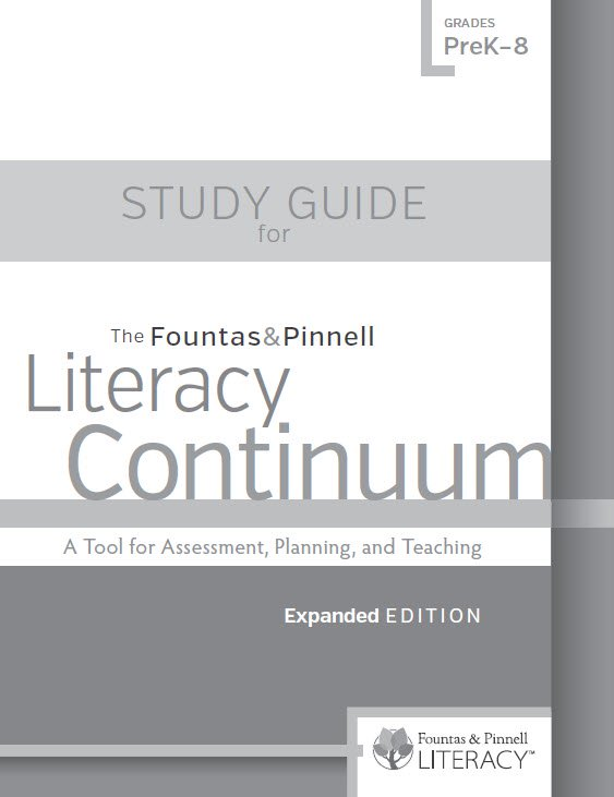 The Fountas & Pinnell Literacy Continuum Study Guide