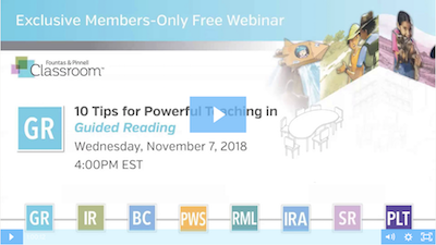 Fountas & Pinnell Webinar: 10 Tips for Powerful Teaching in Guided Reading