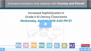 Fountas & Pinnell Webinar: Increased Sophistication in Grade 4-6 Classrooms