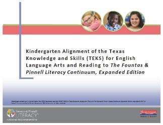 Kindergarten Alignment of Texas Knowledge and Skills (TEKS) for English Language Arts and Reading and The Literacy Continuum, Expanded Edition